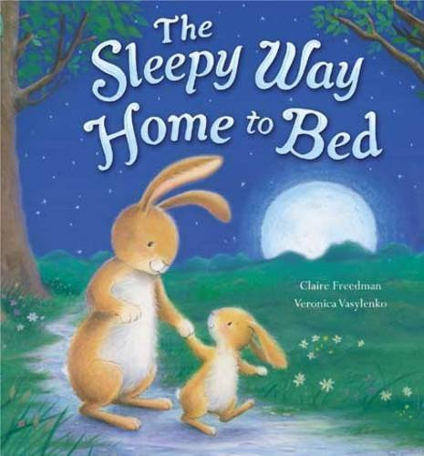 9781848952980: The Sleepy Way Home to Bed. Claire Freedman & Veronica Vasylenko