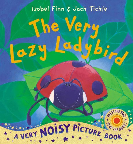9781848953321: The Very Lazy Ladybird: Noisy Book