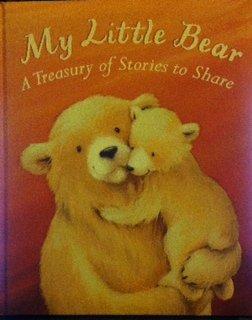 My Little Bear A Treasury of Stories: Little Tiger Press