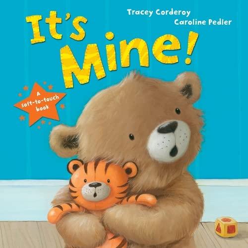 It's Mine!: Corderoy, Tracey