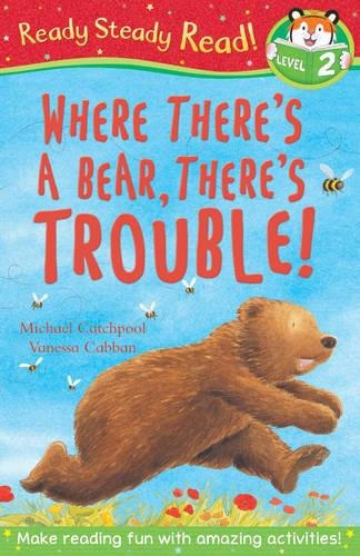 9781848956728: Where There's a Bear, There's Trouble! (Ready Steady Read)
