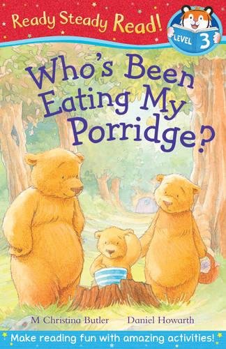 9781848956773: Who's Been Eating My Porridge? (Ready Steady Read)