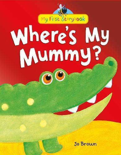 9781848957367: Where's My Mummy? (My First Storybook)