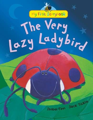9781848957381: The Very Lazy Ladybird (My First Storybook)