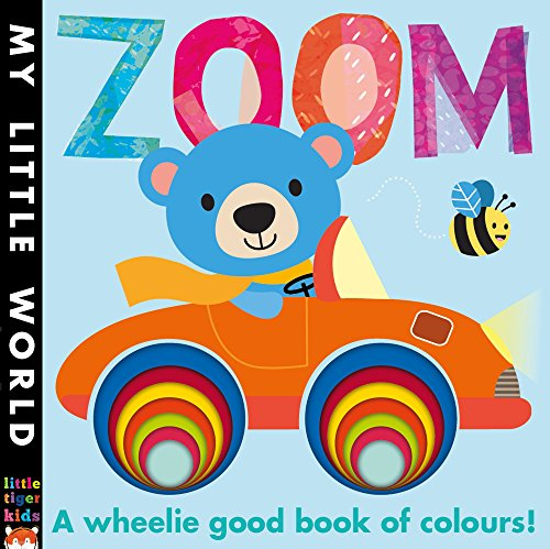 9781848957589: Zoom: A Wheelie Good Book of Colours (My Little World)