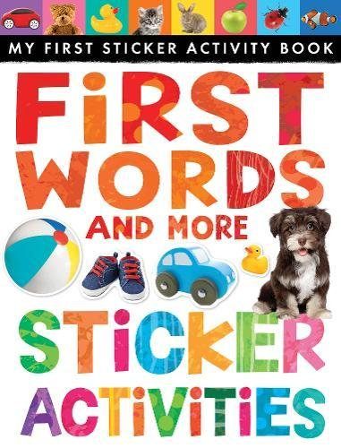 First Words and More Sticker Activities (My First Sticker Activity Book): Little Tiger Press; ...