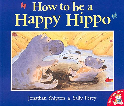 9781848958456: How to Be a Happy Hippo