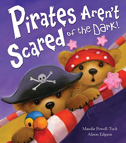 Pirates Aren't Scared of the Dark!: Powell Tuck, Maudie