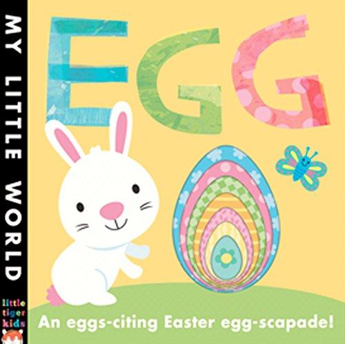 Egg: An Egg-Citing Easter Eggs-Capade! (My Little World): Litton, Jonathan