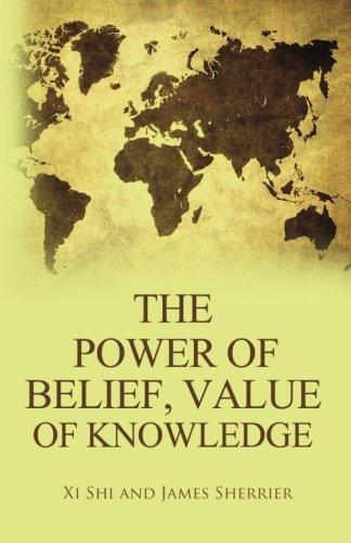 9781848974104: The Power of Belief; Value of Knowledge