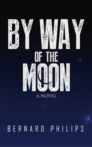 By Way of the Moon: Philips, Bernard