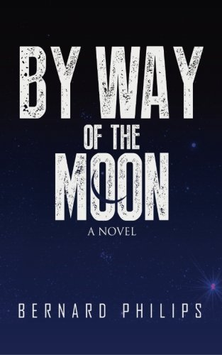 By Way of the Moon: Philips, Bernard