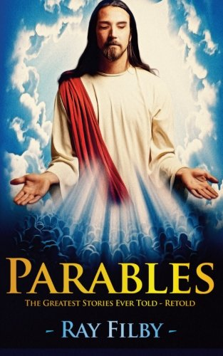 9781848976313: Parables: The Greatest Stories Ever Told- Retold.