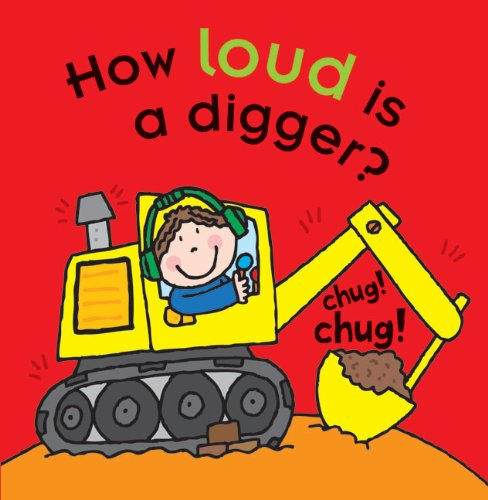 How Loud Is a Digger? (Touch-and-Feel Little: Dr. Mike Goldsmith