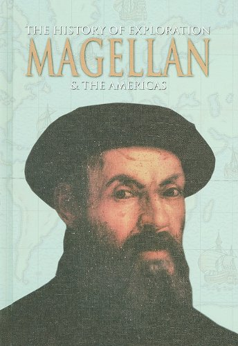 9781848982994: Magellan & The Americas (The History of Exploration)