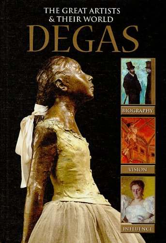 9781848983182: Degas (The Great Artists & Their World)