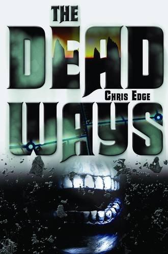 9781848983410: The Dead Ways. Chris Edge