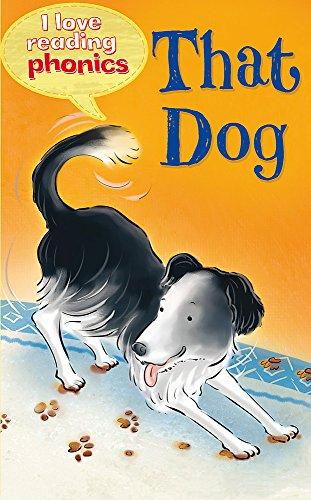 9781848983885: That Dog!. Karen Wallace ... [Et Al.] (I Love Reading Phonics)