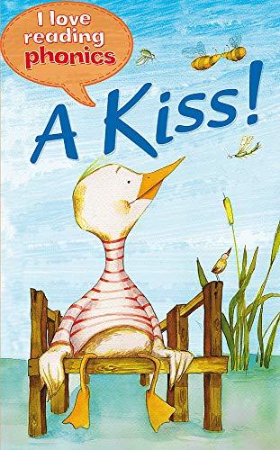 9781848983915: A Kiss!. Karen Wallace ... [Et Al.] (I Love Reading Phonics)
