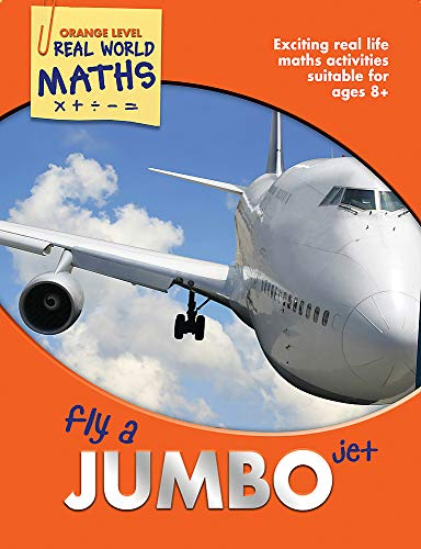 9781848985315: Real World Maths Orange Level: Fly a Jumbo Jet