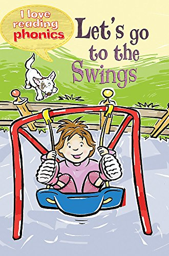 9781848985490: I Love Reading Phonics Level 2: Let's Go to the Swings