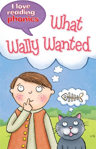 9781848985636: I Love Reading Phonics Level 6: What Wally Wanted