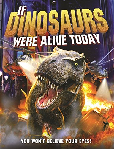 9781848985766: If Dinosaurs Were Alive Today