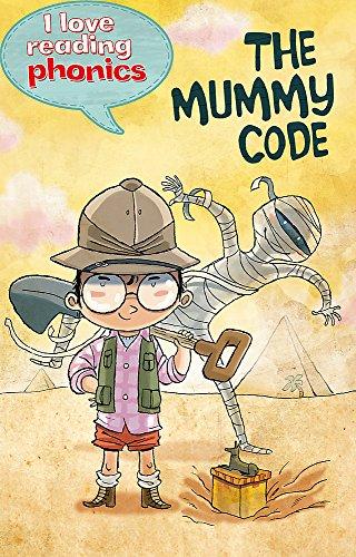 9781848985858: I Love Reading Phonics Level 4: The Mummy Code