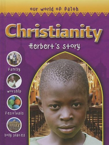 Christianity: Herbert's Story (Our World of Faith): Wallace, Holly