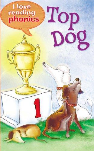 9781848987487: Top Dog (I Love Reading Phonics Level 1)