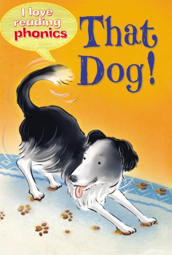 9781848987579: That Dog! (I Love Reading Phonics Level 2)