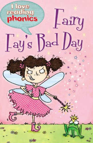 9781848987722: Fairy Fay's Bad Day (I Love Reading Phonics Level 4)