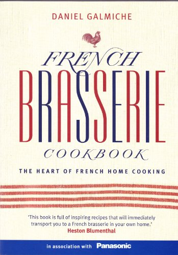 9781848990050: French Brasserie Cookbook: The Heart of French Home Cooking