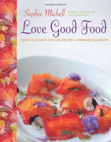 Love Good Food: Sophie Michell