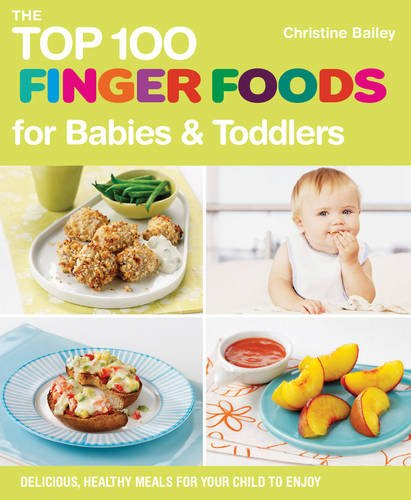 9781848990111: The Top 100 Finger Foods for babies & toddlers