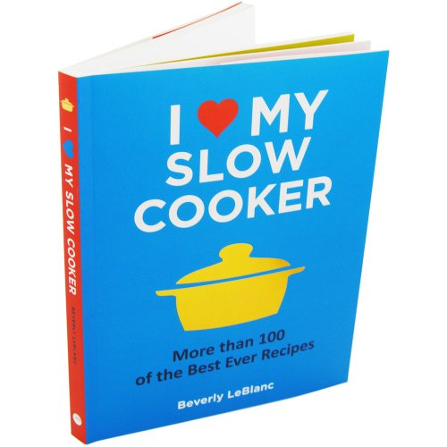 9781848990753: I Love My Slow Cooker - More Than 100 of the Best Ever Recipes