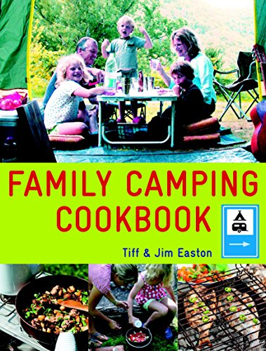 Family Camping Cookbook: Easton, Tiff; Easton, Jim