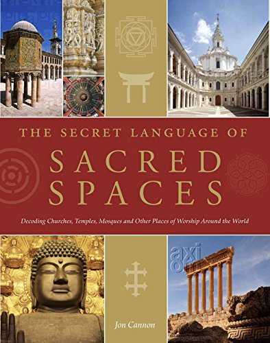 SECRET LANGUAGE OF SACRED SPACES: Decoding Churches, Cathedrals, Temples, Mosques & Other Places ...
