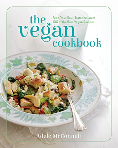 9781848991194: The Vegan Cookbook: Feed your Soul, Taste the Love: 100 of the Best Vegan Recipes