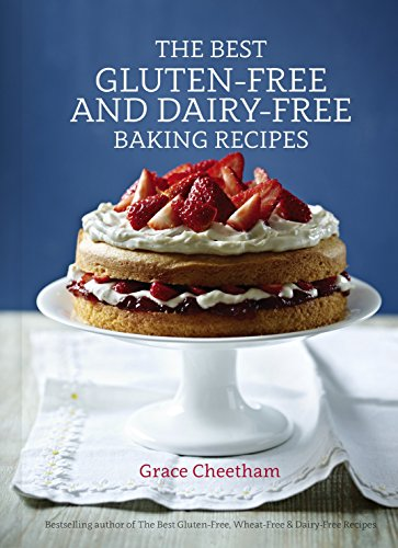 Best Gluten-Free and Dairy-Free Baking Recipes: Cheetham, Grace