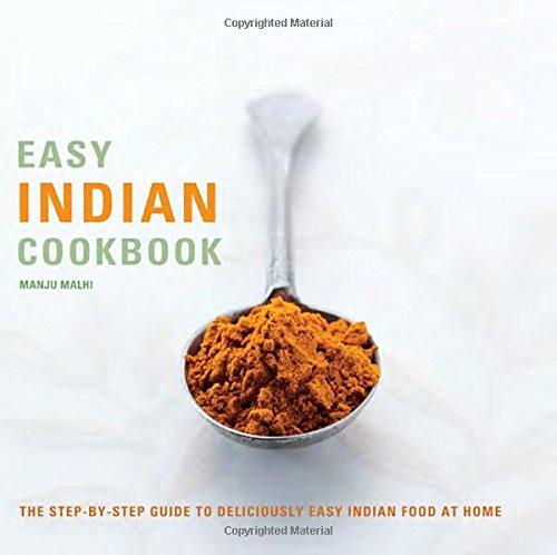 9781848992450: Easy Indian Cookbook: The Step-by-Step Guide to Deliciously Easy Indian Food at Home