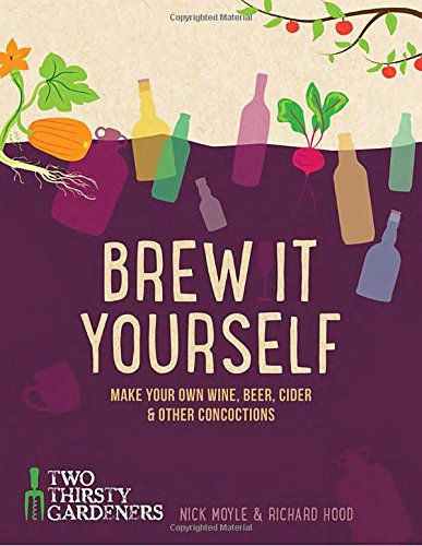 9781848992740: Brew it Yourself: Make Your Own Wine, Beer, and Other Concoctions
