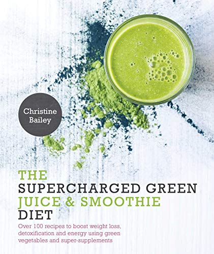 9781848992924: The Supercharged Green Juice & Smoothie Diet