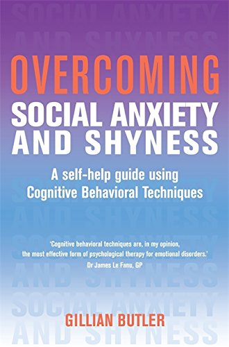 9781849010009: Overcoming Social Anxiety and Shyness: A Self-Help Guide Using Cognitive Behavioral Techniques (Overcoming Books)