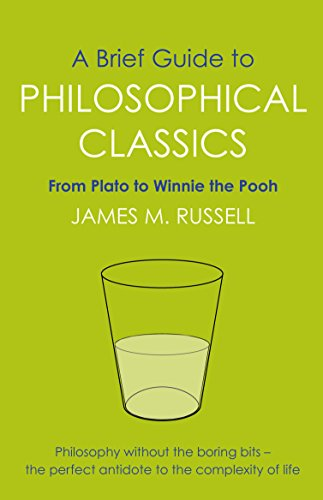 A Brief Guide to Philosophical Classics: From: James M. Russell