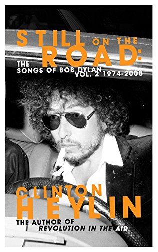 9781849010115: Still on the Road: The Songs of Bob Dylan Vol. 2 1974-2008