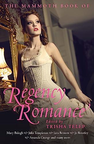 9781849010153: The Mammoth Book of Regency Romance (Mammoth Books)
