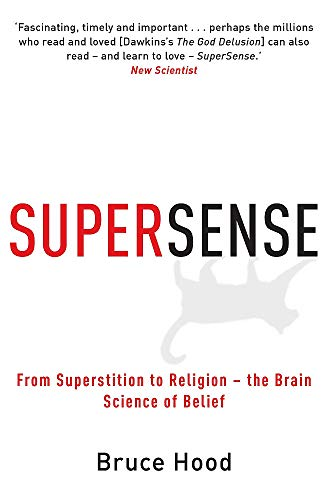 9781849010306: Supersense: From Superstition to Religion - The Brain Science of Belief