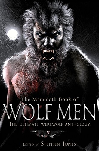 9781849010313: The Mammoth Book of Wolf Men Mammoth Books