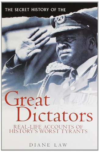 9781849010351: The Secret History of the Great Dictators (Real-life Accounts of History's Worst Tyrants)